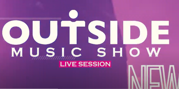 Outside Music Show Live Session